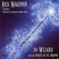 The Wizard And The Forest Of All Dreams by Rick Wakeman