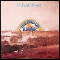 The End of An Ear by Robert Wyatt
