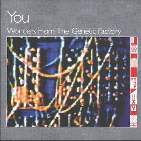 Wonders from The Genetic Factory by YOU