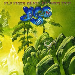 Fly From Here - Return Trip by Yes