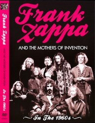 Frank Zappa and the Mothers of Invention: In the 60's