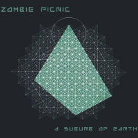 A Suburb of Earth by Zombie Picnic
